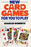 New Card Games for You to Play, Charles Roberts, 0572013817