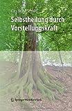 Selbstheilung Durch Vorstellungskraft, Schmid, Gary Bruno, 3709101573