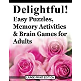 Delightful! Easy Puzzles, Memory Activities and Brain Games for Adults: Includes Large-Print Word Searches, Spot the Odd One