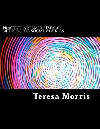 Download Practice Informed Research Methods for Social Workers PDF
