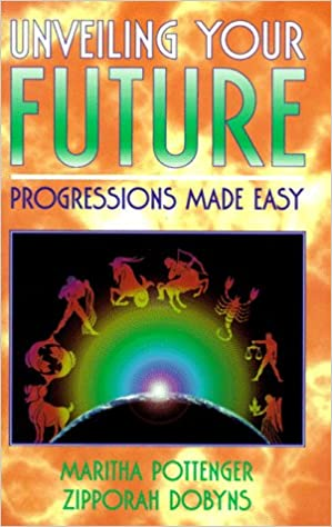 Unveiling your future progressions made easy maritha pottenger unveiling your future progressions made easy fandeluxe Images