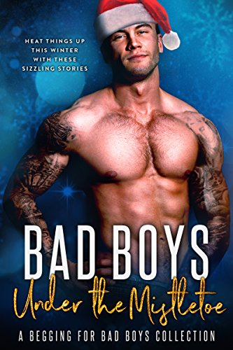 Bad Boys Under the Mistletoe: A Begging for Bad Boys Collection Lauren Landish, Willow Winters, Bella Love-Wins,...