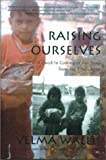 Raising Ourselves, Velma Wallis, 0970849303