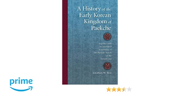 Amazon.com: A History of the Early Korean Kingdom of Paekche, together with an annotated translation of <i>The Paekche Annals</i> of the <i>Samguk sagi</i> ...