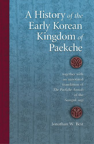 A History of the Early Korean Kingdom of Paekche, together with an annotated translation of The Paekche Annals of the Samguk sagi