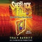 The 100-Year-Old Secret: The Sherlock Files #1 | Tracy Barrett