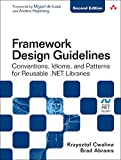 Framework Design Guidelines: Conventions, Idioms, and Patterns for Reusable .NET Libraries (Paperback) (Microsoft Windows Development)