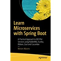 Learn Microservices with Spring Boot: A Practical Approach to RESTful Services using RabbitMQ, Eureka, Ribbon, Zuul and Cucumber