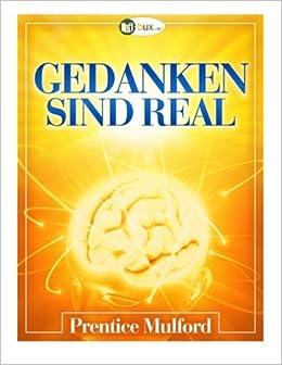 Gedanken sind real: Volume 1 (Bewusster leben)