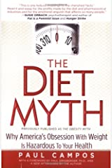 The Diet Myth: Why America's Obsessions with Weight is Hazardous to Your Health Paperback