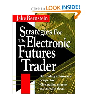 Strategies for the electronic futures trader Jacob Bernstein
