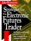 img - for Strategies for the Electronic Futures Trader book / textbook / text book