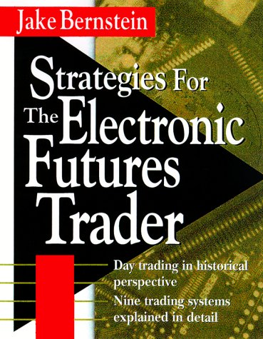 Strategies for the Electronic Futures Trader by McGraw-Hill