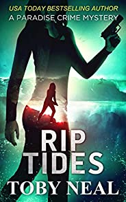 Rip Tides (Paradise Crime Mysteries Book 9)