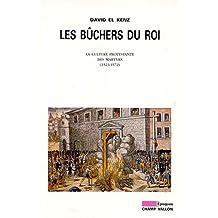 Bûchers du roi (Les): Culture protestante des martyrs 1523-72