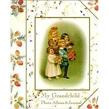 My Grandchild: Photo Album & Journal