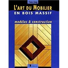 ART DU MOBILIER EN BOIS MASSIF (L')
