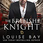 The British Knight | Louise Bay