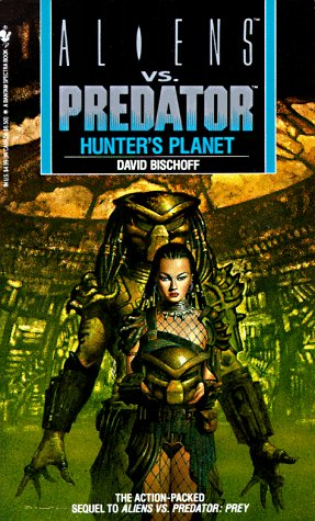 Hunter's Planet (Aliens Vs. Predator, Book 2)