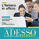 ADESSO Audio - L'italiano in ufficio. 6/2011: Italienisch lernen Audio – Im Büro Hörbuch von  div. Gesprochen von:  div.