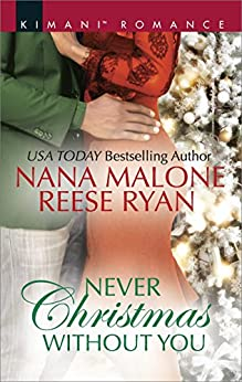 Never Christmas Without You: Just for the Holidays\His Holiday Gift (Kimani Romance) by [Malone, Nana, Ryan, Reese]