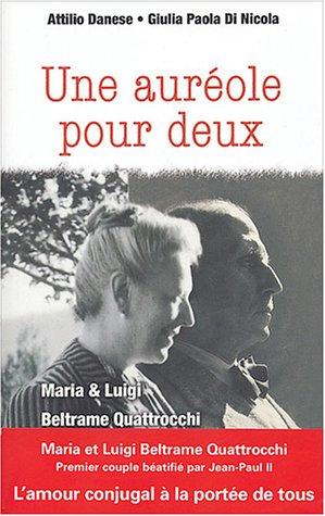 Une auréole pour deux : Maria et Luigi Beltrame Quattrocchi Attilio Danese