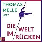 Die Welt im Rücken | Thomas Melle