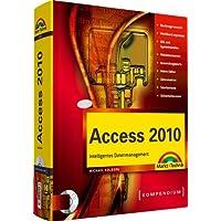 Access 2010 - inkl. CD: Intelligentes Datenmanagement (Kompendium/Handbuch)