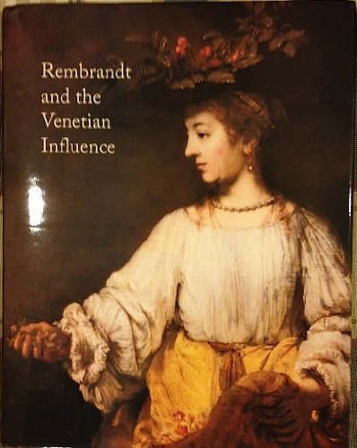 [Rembrandt and the Venetian influence] (Rembrandt Italian)