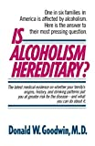 Is Alcoholism Hereditary, Donald W. Goodwin, 0345348214