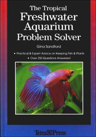 The Tropical Freshwater Aquarium Problem Solver