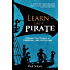 Learn Like a PIRATE: Empower Your Students to Collaborate, Lead, and Succeed