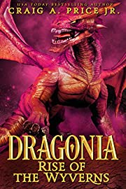 Dragonia: Rise of the Wyverns: An Epic Fantasy Dragon Novel (Dragonia Empire Book 1)