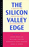 The Silicon Valley Edge: A Habitat for Innovation and Entrepreneurship (Stanford Business Books)