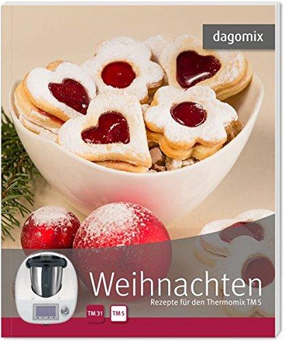 Dessert Weihnachten Thermomix.Dagomix Weihnachten Rezepte Fur Den Thermomix Tm5