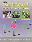 NSTA Pathways to the Science Standards : Guidelines for Moving the Vision into Practice, High School Edition, , 0873551443