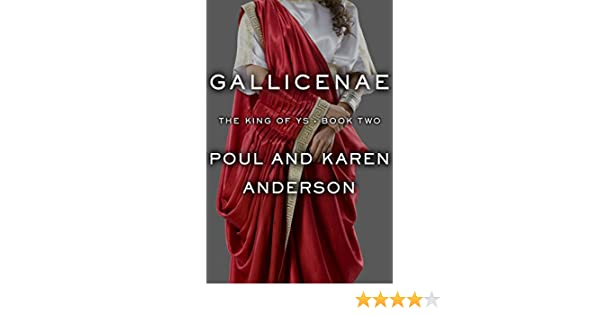 Amazon gallicenae the king of ys book 2 ebook poul amazon gallicenae the king of ys book 2 ebook poul anderson karen anderson kindle store fandeluxe PDF