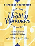 The Healthy Workplace : Health Fairs for Your Wealthfare, Carness, Fern and Brandenburg, Gina, 0962833444