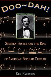 Doo-dah!: Stephen Foster And The Rise Of American Popular Culture (1st Da Capo Press Ed)