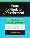 img - for From Work to Retirement: Making a Successful Transition (Crisp Fifty-Minute Books) book / textbook / text book