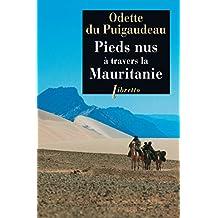 Pieds nus à travers la Mauritanie 1933-1934 (Littérature française)