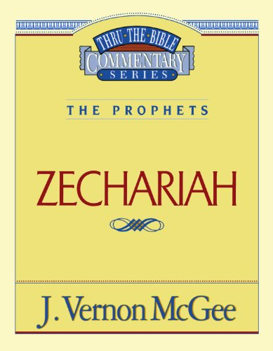 Zechariah - Book #32 of the Thru the Bible