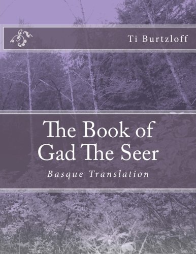The Book of Gad The Seer: Basque Translation (Basque Edition)