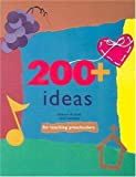 200+ Ideas for Teaching Preschoolers, Kathryn Kizer and Ethel McIndoo, 0936625066