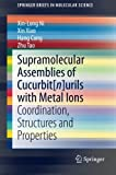 img - for Supramolecular Assemblies of Cucurbit[n]urils with Metal Ions: Coordination, Structures and Properties (SpringerBriefs in Molecular Science) book / textbook / text book