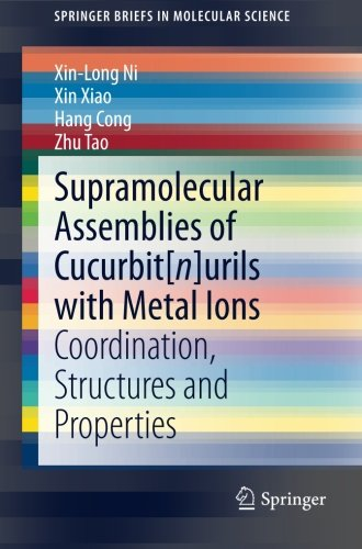 Supramolecular Assemblies of Cucurbit[n] urils with Metal Ions: Coordination, Structures and Properties (SpringerBriefs