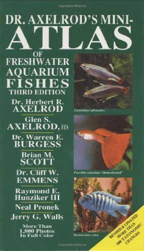 Dr. Axelrod's Mini-atlas (Dr. Axelrod's Atlas of Freshwater Aquarium Fishes) by Axelrod, Herbert R., Burgess, Warren E., Emmens, C.W. 3rd (third) Edition (1987)