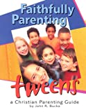 img - for Faithfully Parenting Tweens: A Family Resource Workbook book / textbook / text book