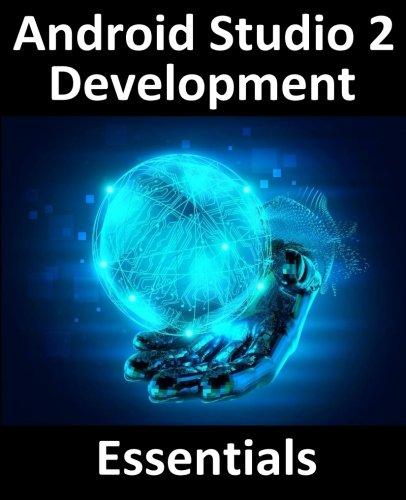 Android Studio 2 Development Essentials, by Neil Smyth