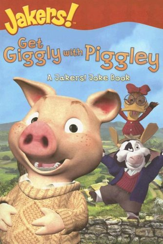 Read Online Get Giggly with Piggley: A Jakers! Joke Book PDF